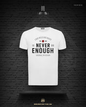 "Men's T-shirt ""Never Enough"" MD981"