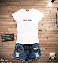 "Trendy Women's T-shirt "" I Love My Haters"" WTD08"