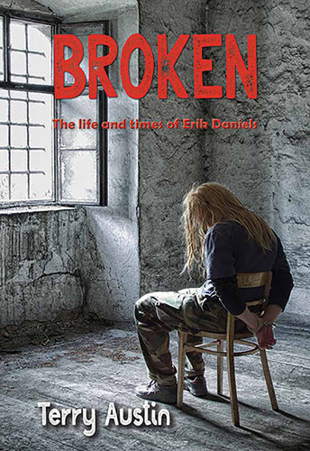 Broken: The Life and Times of Erik Daniels