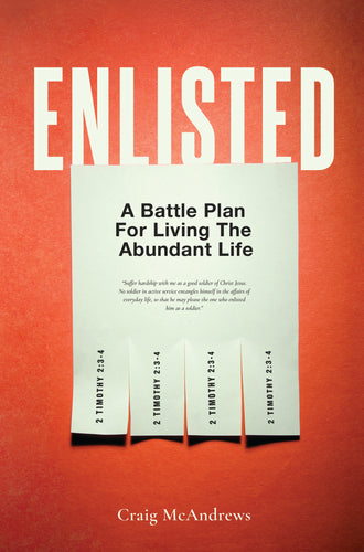 Enlisted: A Battle Plan for Living the Abundant Life