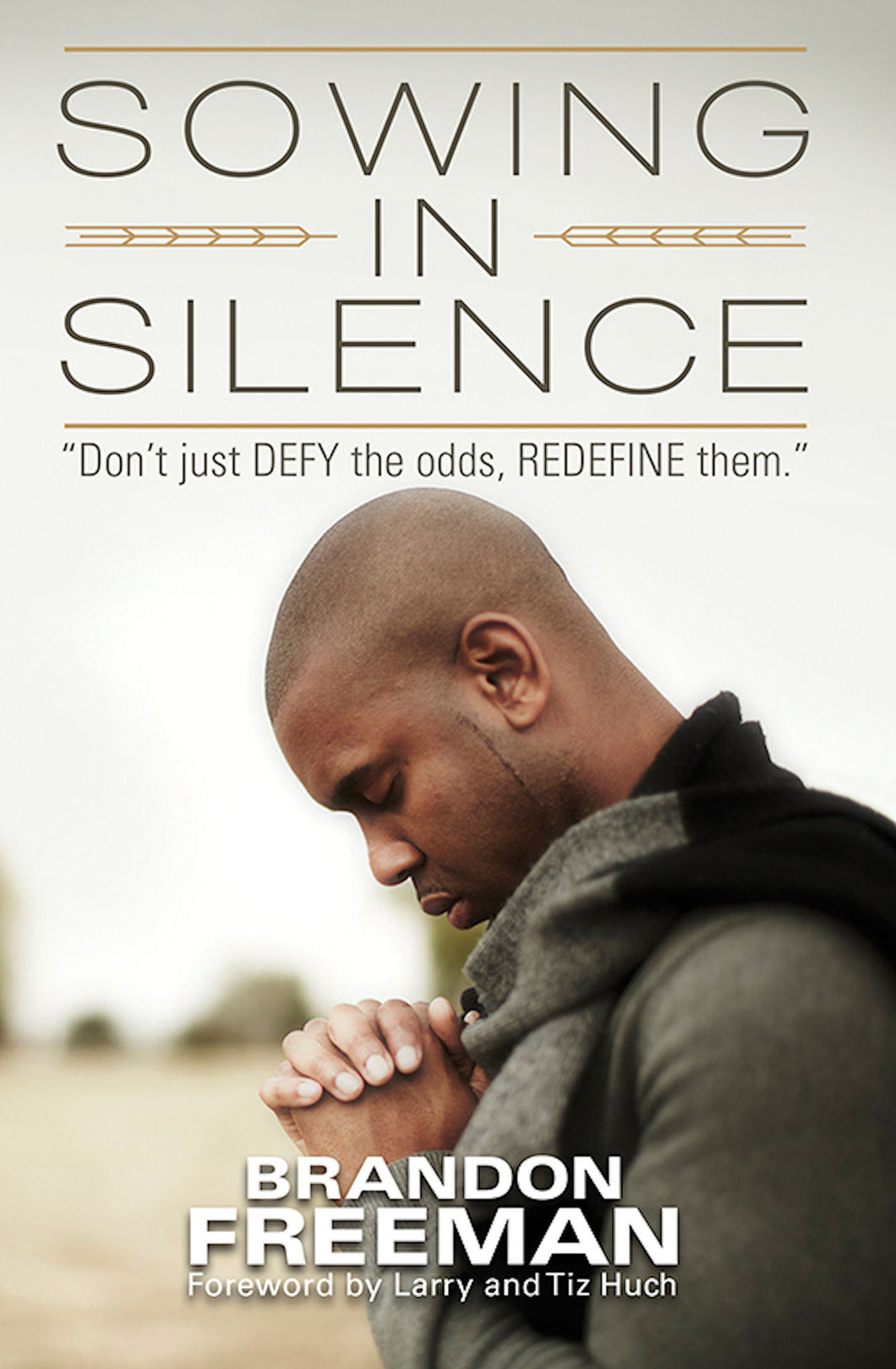 Sowing In Silence: Don't Just Defy the Odds, Redefine Them