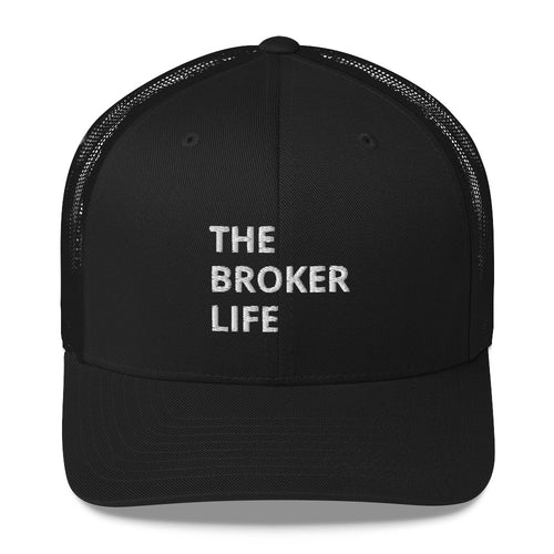 THE BROKER LIFE TRUCKER CAP