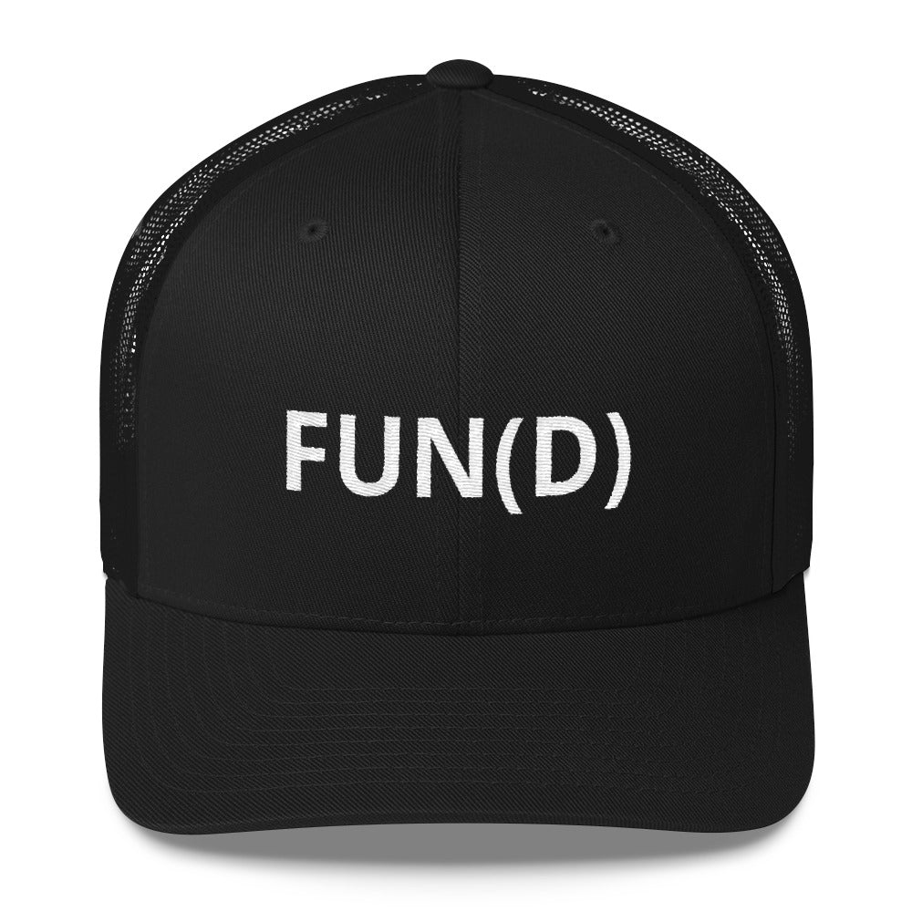 FUN(D) TRUCKER CAP