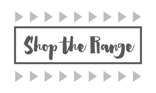 Shop the range