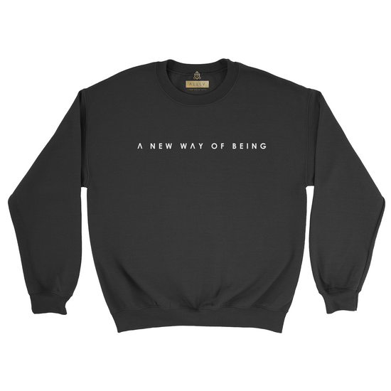 A NEW WAY OF BEING | HEAVY BLEND CREWNECK *PRINTED*
