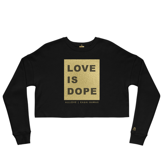 LOVE IS DOPE | CROP FLEECE PULLOVER *GOLD EDITION*