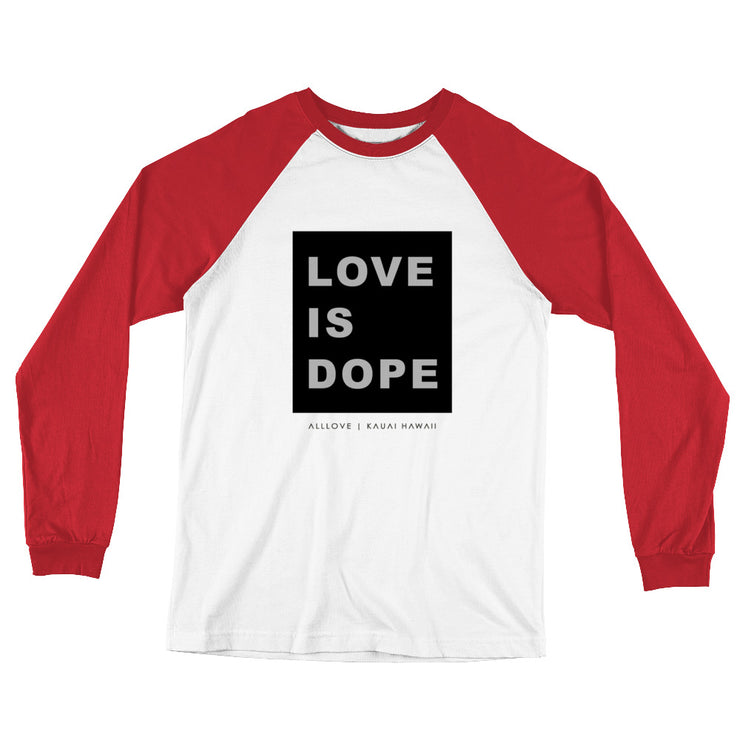 LOVE IS DOPE | LONG SLEEVE BASEBALL TEE *PRINTED*