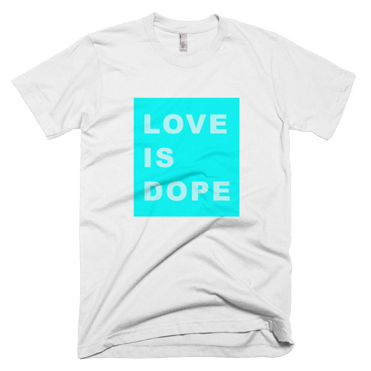 LOVE IS DOPE | [TEAL] CLASSIC T-SHIRT *PRINTED*