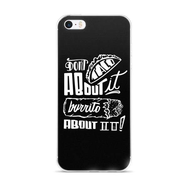 DON'T TACO - iPhone 5/5s/Se, 6/6s, 6/6s Plus Case