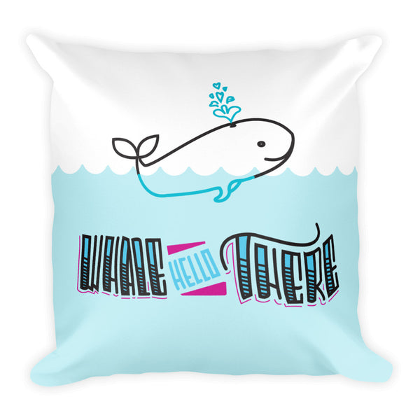 Square Pillow   -- Whale Hello There