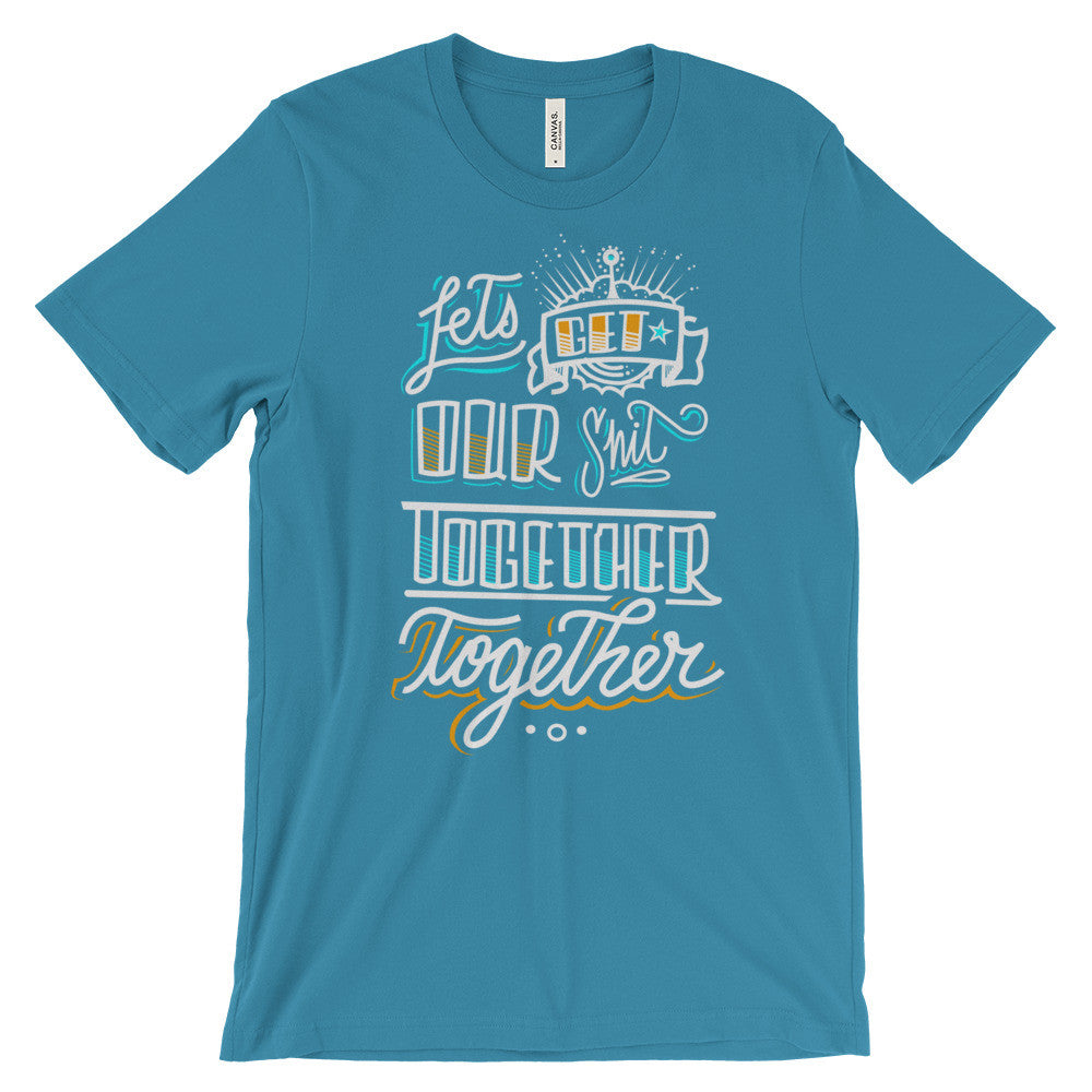 Women's t-shirt -- Let's get our sh*t together, together