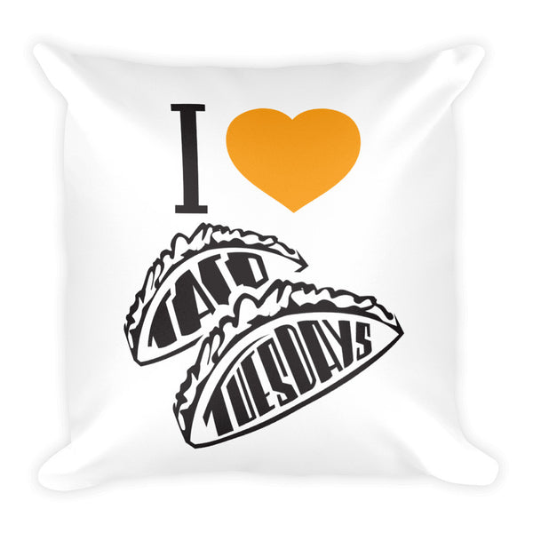 Square Pillow -- I loVe Taco Tuesdays