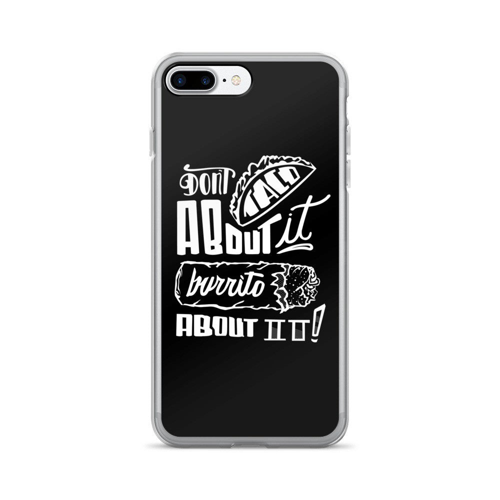 DON'T TACO - iPhone 7/7 Plus Case