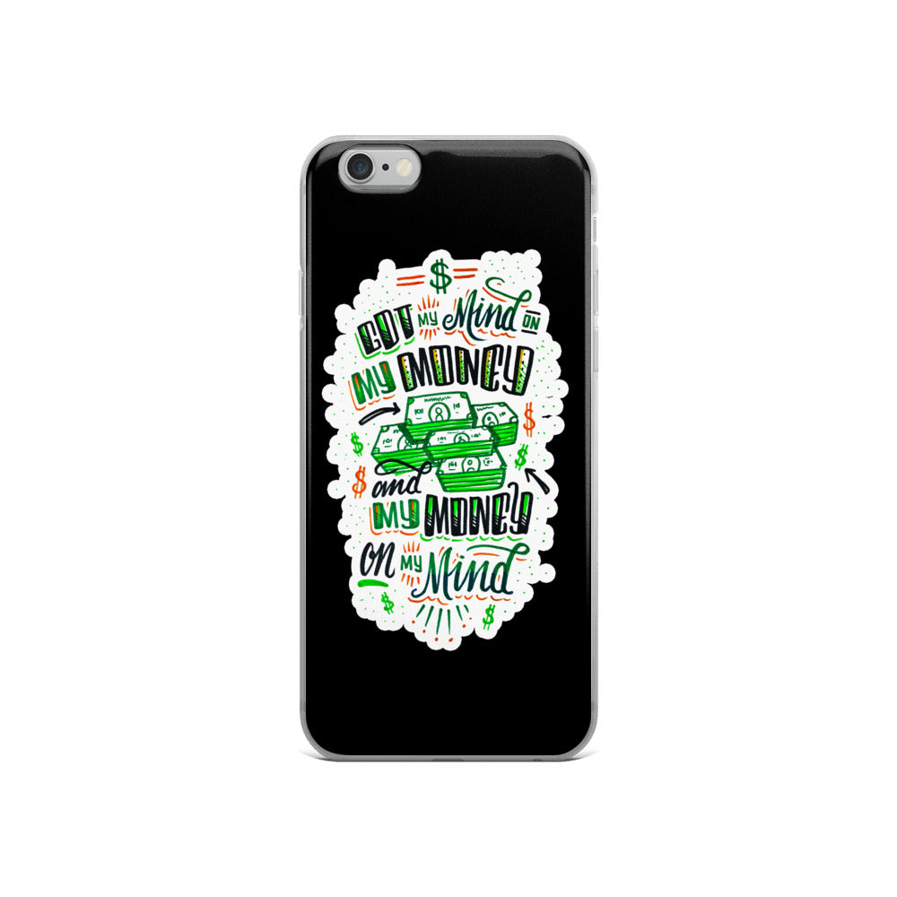 Mind on my money - BLACK Iphone case - all sizes
