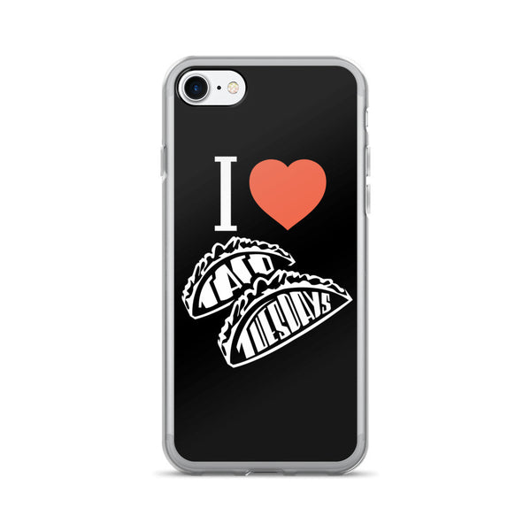 I lOVE TACO TUESDAYS - iPhone 7/7 Plus Case