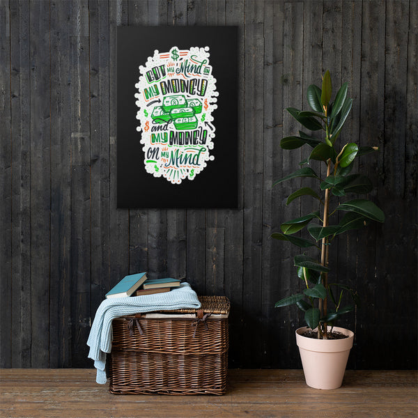 Mind on my Money - Canvas Wall Art