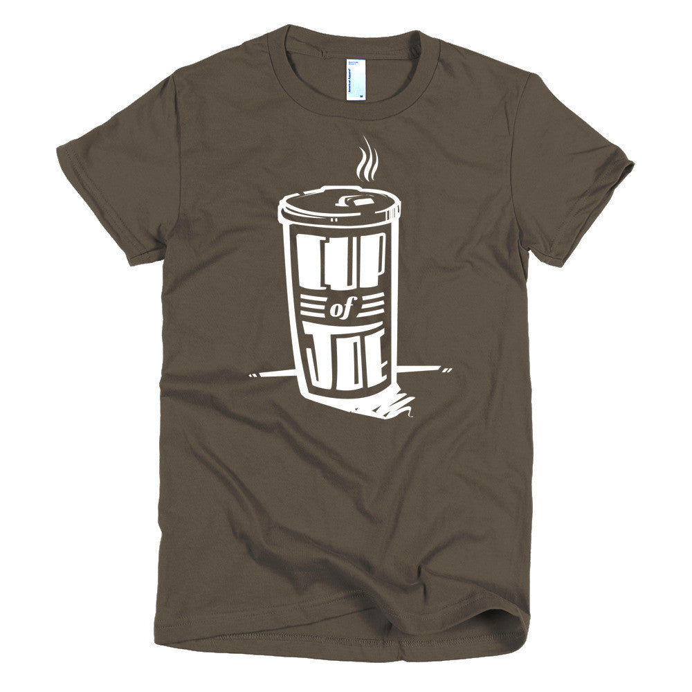 Women's t-shirt  -- Cup of Joe