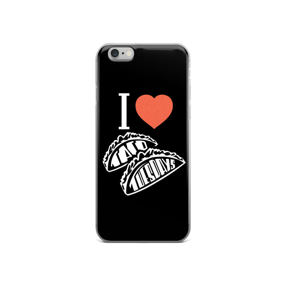 I LOVE TACO TUESDAYS - iPhone 5/5s/Se, 6/6s, 6/6s Plus Case
