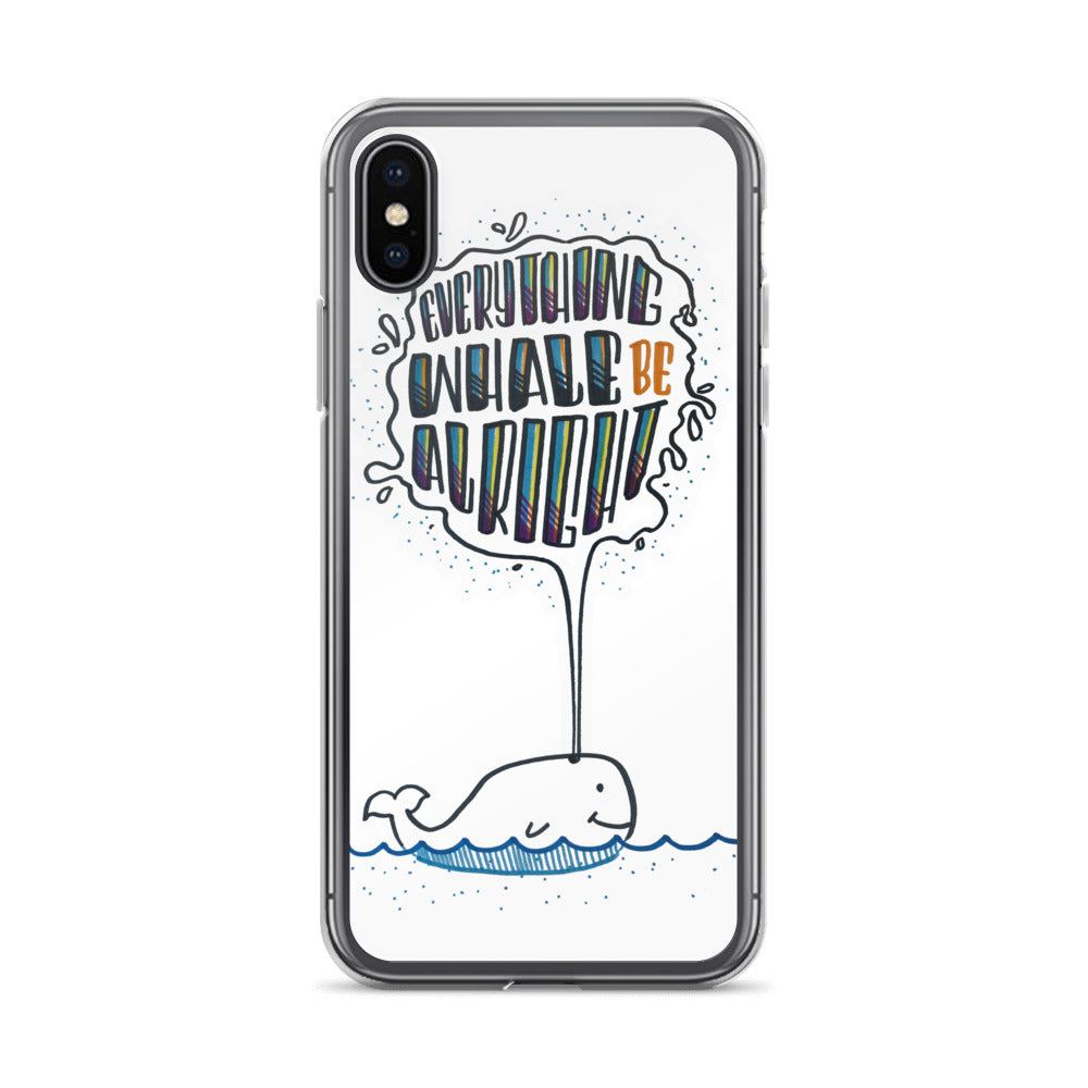Everything Whale Be Alright - White iPhone Case - All sizes