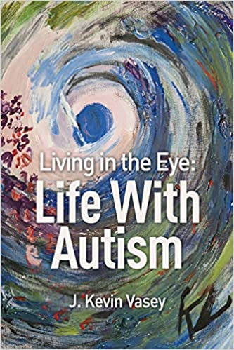 Living In The Eye: Life With Autism