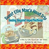 Sweet Ellie Mae's Road Trip - Seeing Beyond Imperfections