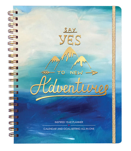 2018 Inspired Year Planner Hardcover - Say Yes to New Adventures