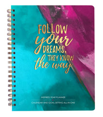 2017-2018 Follow Dreams Inspired Year Planner: Goal-setting and calendar all-in-one