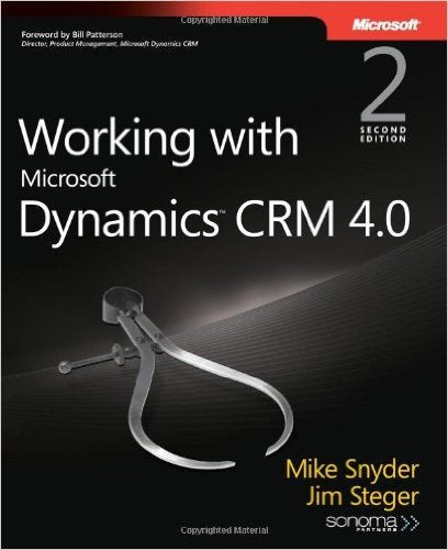 Working with Microsoft Dynamics CRM 4.0 Second Edition [Used - Like-New] - Millennia Goods