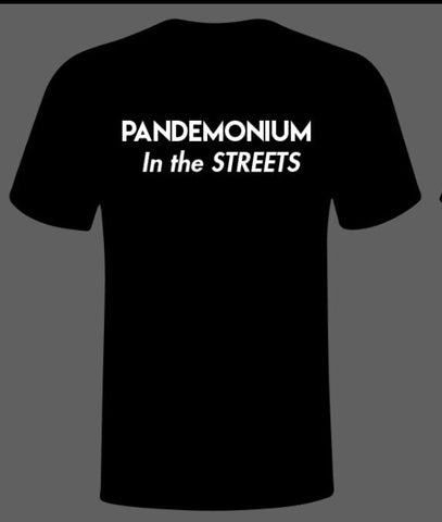 Pandemonium in the Streets T Shirt