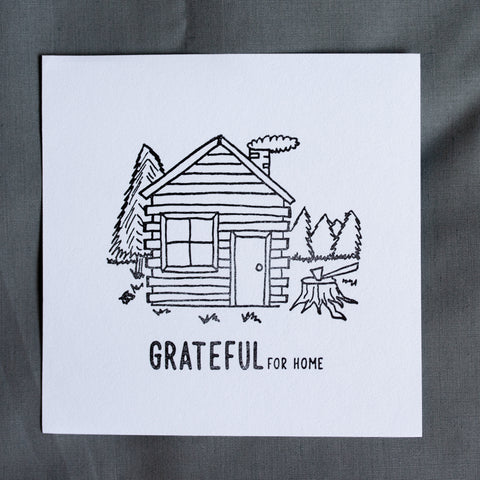 Grateful For Home Letterpress Print - The Cabin
