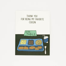 Load image into Gallery viewer, Favorite Cousin - Thank You Greeting Card-Greeting Cards-Grateful Paperie