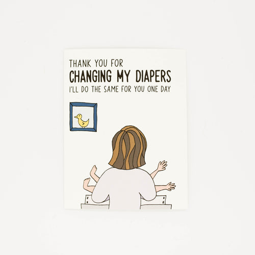 Changing my Diapers - Thank You Greeting Card for Mom-Greeting Cards-Grateful Paperie