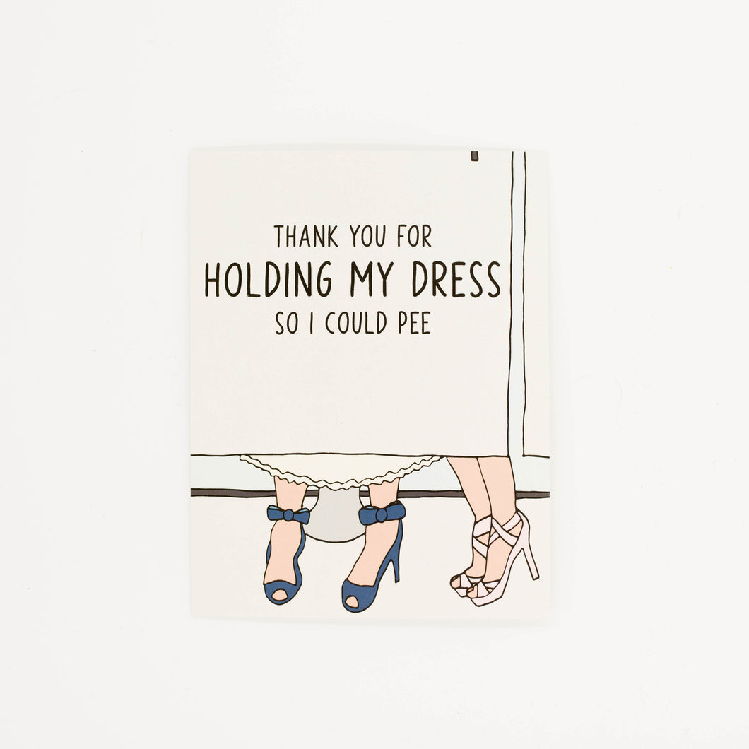 Holding My Dress - Thank You Greeting Card for Bridesmaid
