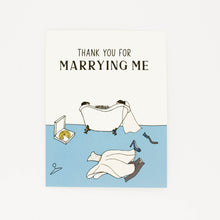 Load image into Gallery viewer, Marrying Me - Thank You Anniversary Card