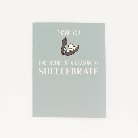 Shellebrate Good Times - Thank You Greeting Card