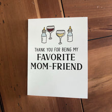 Load image into Gallery viewer, Favorite Mom Friend - Thank You Greeting Card
