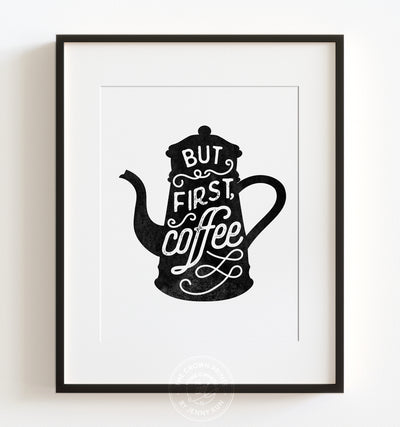 But first, coffee Printable Art