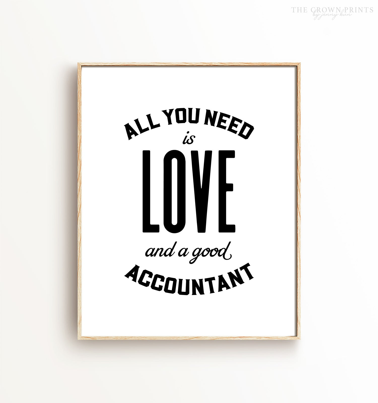 All you need is love and a good accountant Printable Art