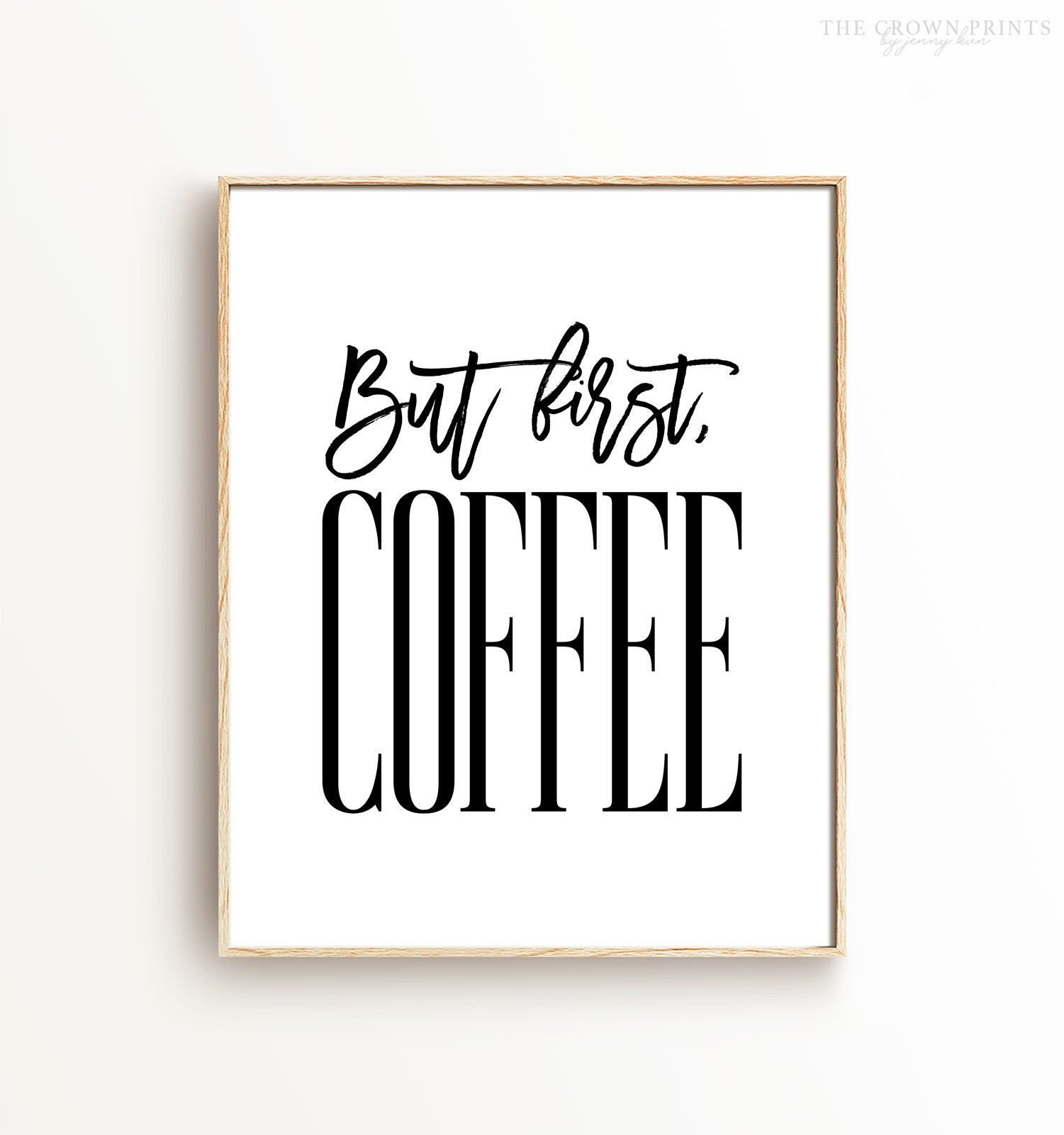 photograph regarding But First Coffee Free Printable identified as Artwork via Place - The Crown Prints