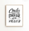 Cooler than the other side of the pillow Printable Art