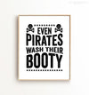 Even Pirates Wash Their Booty Printable Art