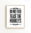 Funny Playroom Art: Please do not feed or tease the monkeys Printable Art