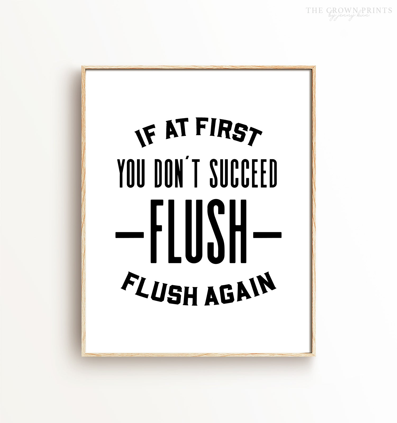 If at first you don't succeed, flush again Printable Art