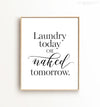 Laundry Today or Naked Tomorrow Printable Art
