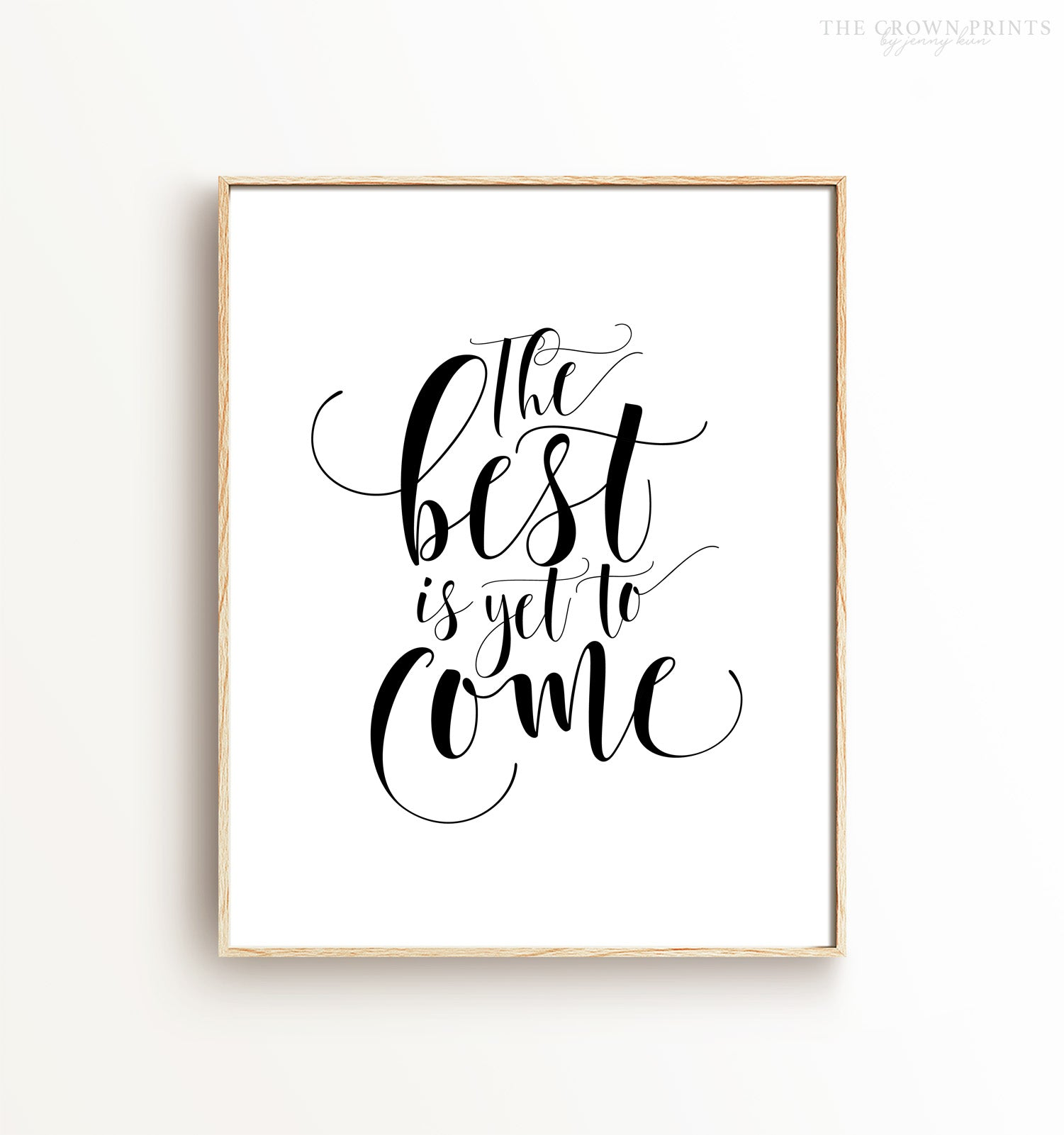 The best is yet to come Printable Art