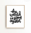 The World is Your Oyster Printable Art