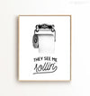 They see me rollin' bathroom Printable Art