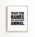 Wash yer hands ya filthy animal Printable Art