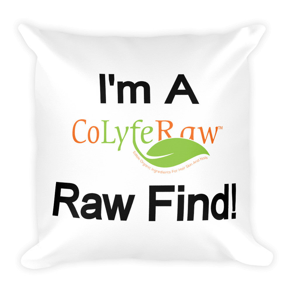 "Square Pillow - I'm a Raw Find!  18""x18"" - CoLyfeRaw Beauty"