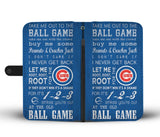 Take Me Out To The Ball Game | Chicago Cubs | Wallet Phone Case